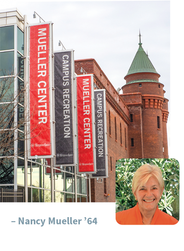 Nancy Mueller '64 and the Mueller Center on RPI Campus
